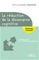 LA REDUCTION DE LA DISSONANCE COGNITIVE